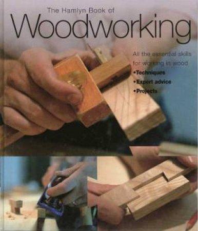 The Hamlyn Book Of Woodworking by Declan O'Donoghue Ed.