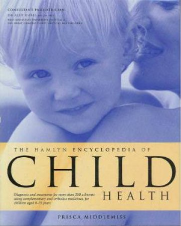 The Hamlyn Encyclopedia Of Child Health by Prisca Middlemiss