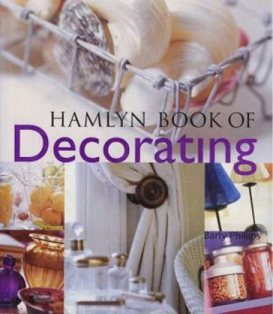 Hamlyn Book Of Decorating by Barty Phillips