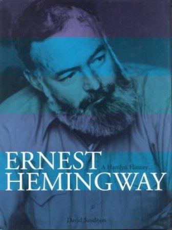 Ernest Hemingway: Illustrated Biography by David Sandison