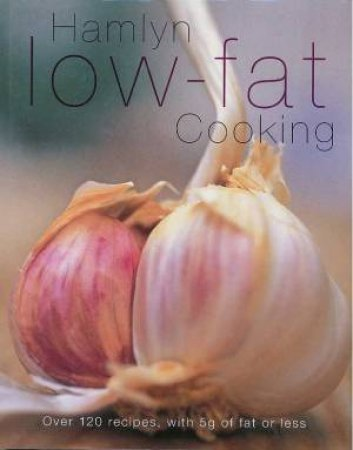 Hamlyn Low Fat Cookbook by Various