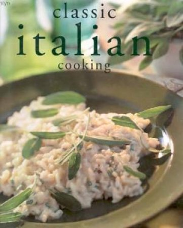 Classic Italian Cooking by Unknown