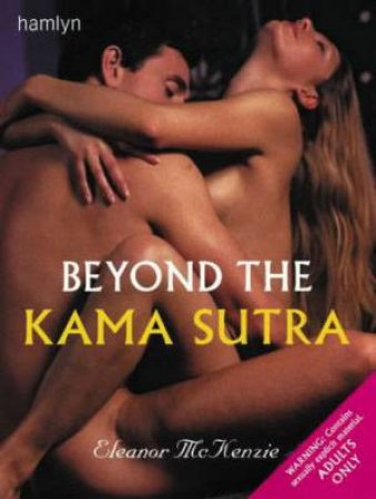 Beyond The Kama Sutra by Eleanor McKenzie