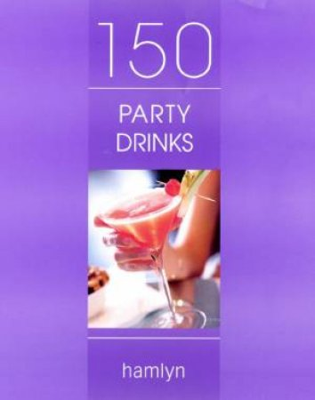 150 Party Drinks by Various