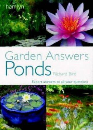 Garden Answers: Ponds by Richard Bird