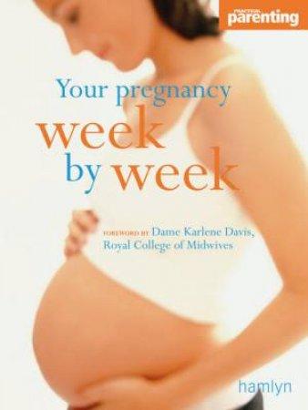 Your Pregnancy Week By Week by James Walker