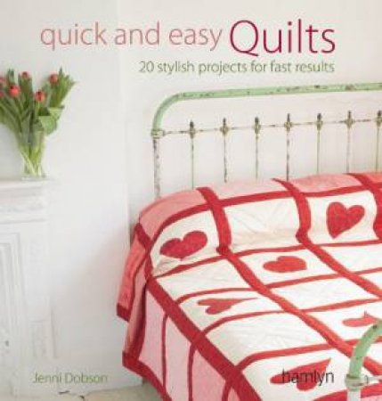 Quick And Easy Quilts by Jenni Dobson
