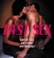 Fast Sex Great Sex Anytime Anywhere