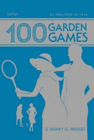 100 Garden Games by Sidney Hedges