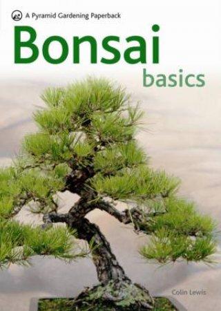 Bonsai Basics by Colin Lewis