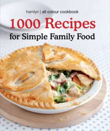 1000 Recipes for Simple Family Food by Eleanor Maxfield