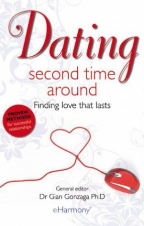 Dating Second Time Around: Finding Love That Lasts by Gian Gonzaga