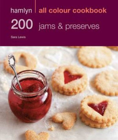 Hamlyn All Colour Cookbook 200 Jams and Preserves by Various