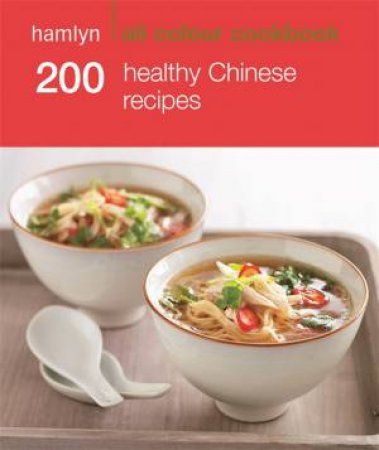 Hamlyn All Colour Cookbook: 200 Healthy Chinese Recipes