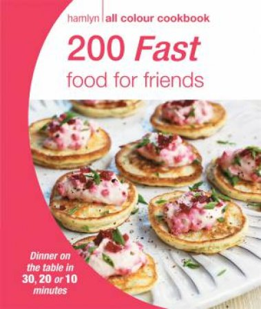 Hamlyn All Colour Cookbook: 200 Fast Food for Friends