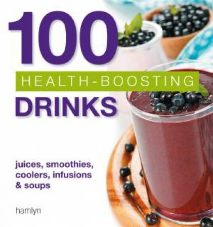 100 Health-Boosting Drinks by Hamlyn