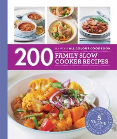 Hamlyn All Colour Cookbook: 200 Family Slow Cooker Recipes