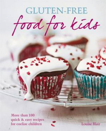 Gluten-free Food for Kids by Louise Blair
