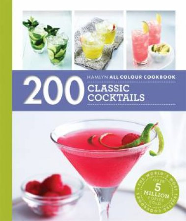 200 Classic Cocktails by Tom Soden