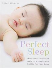Perfect Sleep by Arna Skula, RN