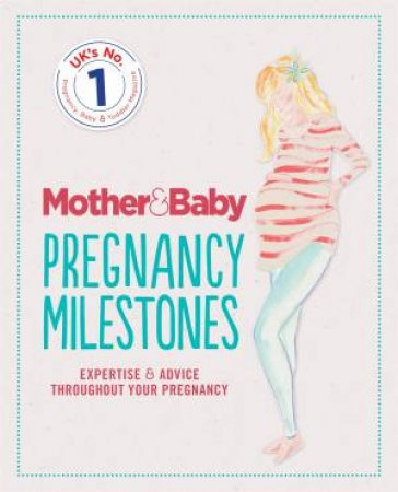 Mother & Baby: Pregnancy Milestones by Various