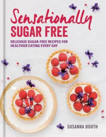 Sensationally Sugar Free by Susanna Booth