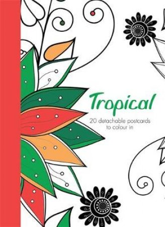Tropical: 20 detachable postcards to colour in by Hamlyn