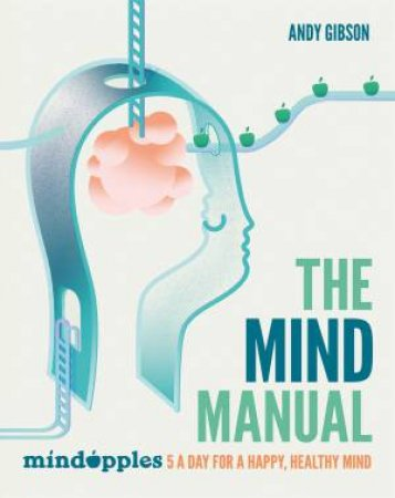 The Mind Manual by Andrew Gibson