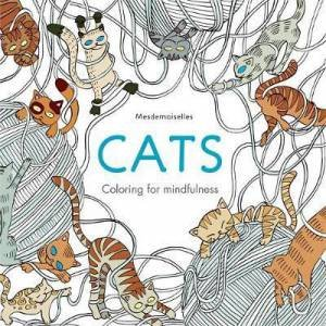 Cats: Coloring For Mindfulness