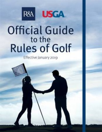 Official Guide To The Rules Of Golf by R&A