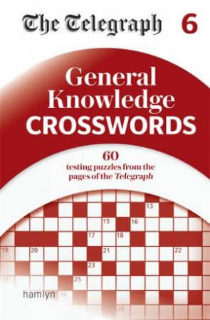 The Telegraph General Knowledge Crosswords 6