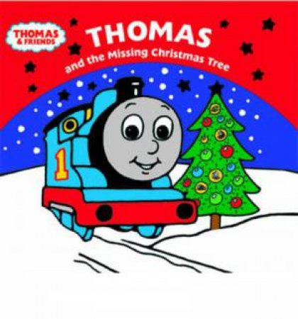 Thomas and the Missing Christmas Tree by Rev W Awdry