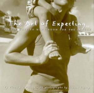 The Art Of Expecting by Veronique Vienne