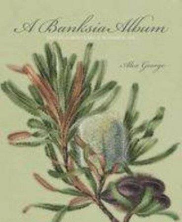 A Banksia Album by Alex George