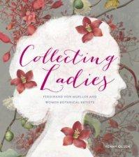 Collecting Ladies Ferdinand von Mueller And Women Botanical Artists