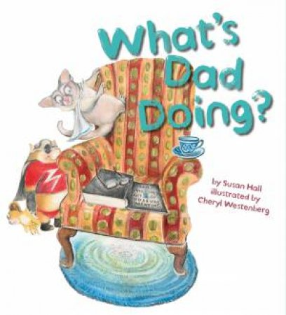 What's Dad Doing? by Susan Hall