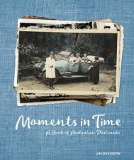 Moments In Time A Book Of Australian Postcards