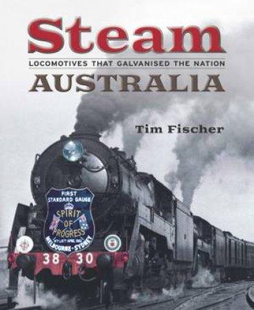 Steam Australia by Tim Fischer