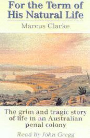 For The Term Of His Natural Life - CD by Marcus Clarke