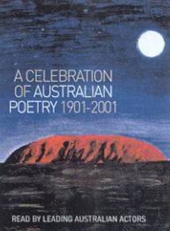 A Celebration Of Australian Poetry 1901-2001 - Cassette by Various