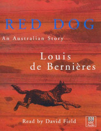 Red Dog - Cassette by Louis De Bernieres