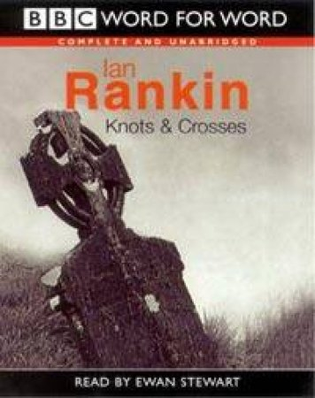 Knots And Crosses - Cassette by Ian Rankin