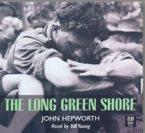The Long Green Shore  - CD by John Hepworth