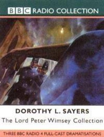 BBC Radio Collection: The Lord Peter Wimsey Collection - CD by Dorothy Sayers