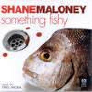 A Murray Whelan Novel: Something Fishy - CD by Shane Maloney