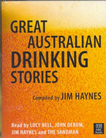 Great Australian Drinking Stories - Cassette by Jim Haynes