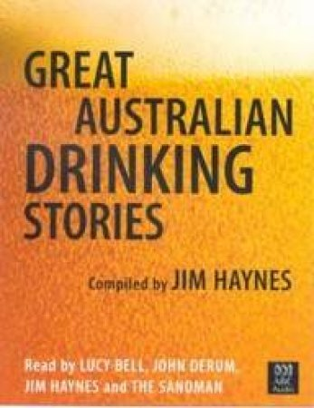 Great Australian Drinking Stories - CD by Jim Haynes