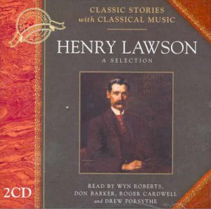 Classic Stories & Classical Music: The Henry Lawson Collection - CD by Henry Lawson