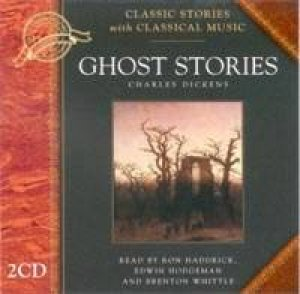 Classic Stories & Classical Music: Best Ghost Stories by Charles Dickens