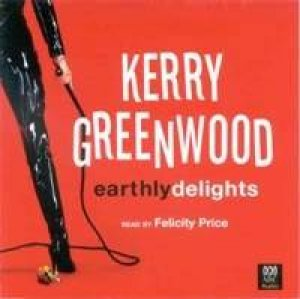 Earthly Delights - CD by Kerry Greenwood